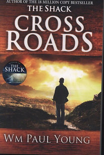 WM. Paul Young: Cross Roads - What if you could go back and put things right?