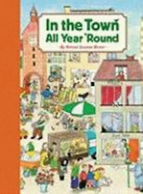 Berner, Rotraut Suzanne: In the Town All Year 'Round