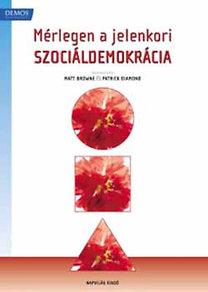 Patrick (szerk.) Diamond, Matt Browne: Mérlegen a jelenkori szociáldemokrácia