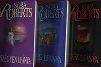 Nora Roberts: A szégyen leánya - A jég leánya - A tűz leánya