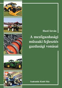 Husti István: A mezőgazdasági műszaki fejlesztés gazdasági vonásai