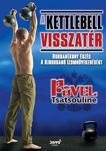 Pavel Tsatsouline: A kettlebell visszatér