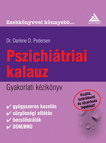 Darlene D. dr. Pedersen: Pszichiátriai kalauz - Gyakorlati kézikönyv