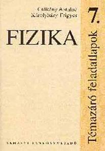 Csákány Ané, Károlyházy F: Fizika 7. Témazáró feladatlapok - NT-00773/F
