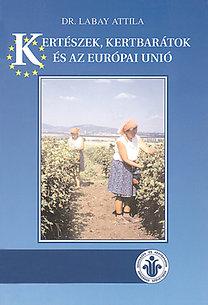 Dr. Labay Attila: Kertészek, kertbarátok és az Európai unió