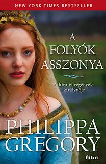 Philippa Gregory: A folyók asszonya