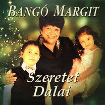 Bangó Margit: Szeretet dalai