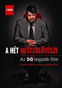 Puzsér Róbert: A hét mesterlövésze I. - Az 50 legjobb film