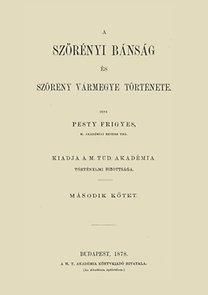 Pesty Frigyes: A szörényi bánság és Szörény vármegye története II.