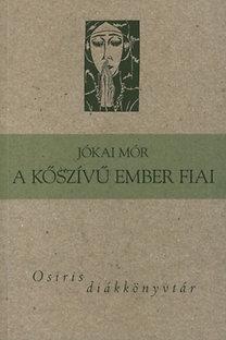 Jókai Mór: A kőszívű ember fiai - Osiris diákkönyvtár