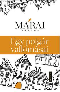 Márai Sándor: Egy polgár vallomásai