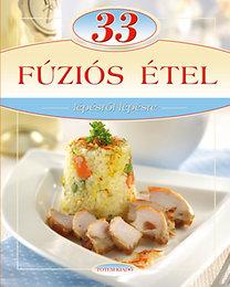 Csigó László, Liptai Zoltán: 33 fúziós étel - Lépésről lépésre