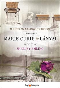 Shelley Emling: Marie Curie és lányai - Fejezetek egy tudósdinasztia életéből