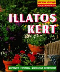 Haarpaintner Andsen: Illatos kert - Kertünk növényei