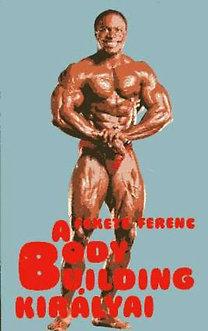 Fekete Ferenc: A body building királyai