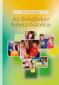 Perlai Rezsőné (szerk.): Az óvodáskor fejlesztőjátékai