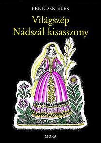 Benedek Elek: Világszép Nádszál kisasszony