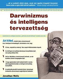 Jonathan Wells: Darwinizmus és intelligens tervezettség