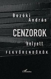 Bozóki András: Cenzorok helyett fekvőrendőrök - Politikai kultúra és kulturális politika