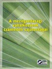 Miklósyné Ács Klára-Siklósi Ágnes: A mezőgazdasági vállalkozások számviteli elszámolásának sajátosságai - 2006