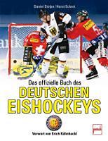 Eckert, Horst - Stolpe, Daniel: Das offizielle Fanbuch des Deutschen Eishockeys