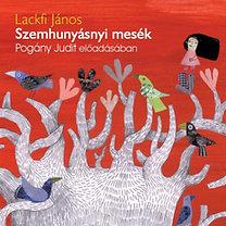 Lackfi János: Szemhunyásnyi mesék - Hangoskönyv