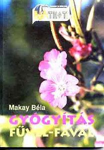 Makay Béla: Gyógyítás fűvel-fával