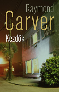 Raymond Carver: Kezdők