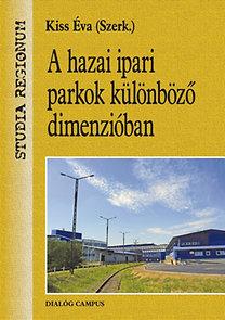 A hazai ipari parkok különböző dimenzióban