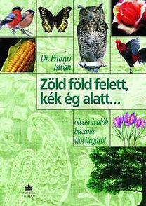 Franyó István dr.: Zöld föld felett, kék ég alatt... KO 0258