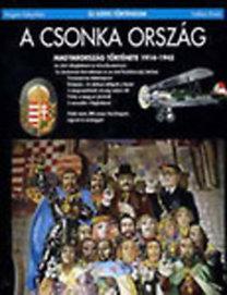 Salamon Konrád: A csonka ország: Magyarország története 1914-1945 (Új képes történelem)