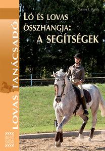 Clarissa L. Busch: Ló és lovas összhangja : A segítségek