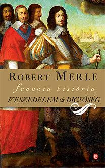 Robert Merle: Veszedelem és dicsőség