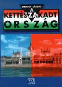 Tóth Gy. László: A kettészakadt ország