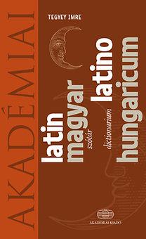 Tegyey Imre (szerk.): Latin-magyar szótár