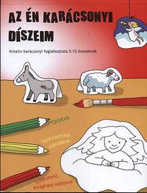 Török Ágnes (szerk.): Az én karácsonyi díszeim