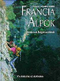 Pascal Sombardier: Francia Alpok - Via ferraták az Alpokban