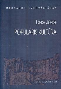 Liszka József: Populáris kultúra - Magyarok Szlovákiában 6.