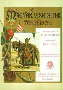 Nagy Géza: A magyar viseletek története - Nemes Mihály (rajz, festés)