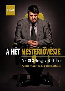 Puzsér Róbert: A hét mesterlövésze II. - Az 50 legjobb film