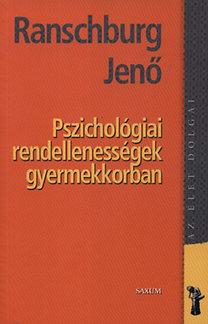 Dr. Ranschburg Jenő: Pszichológiai rendellenességek gyermekkorban