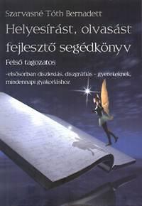 Szarvasné Tóth Bernadett: Helyesírást, olvasást fejlesztő segédkönyv