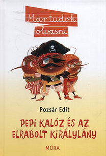 Pozsár Edit: Pepi kalóz és az elrabolt királylány