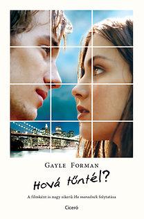 Gayle Forman: Hová tűntél?