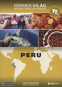 Ezerarcú világ 11. - Peru