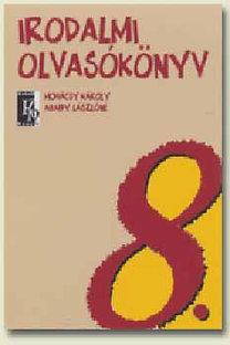 Abaffy László, Mohácsy Károly: Irodalmi olvasókönyv 8. évfolyam