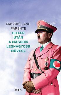 Massimiliano Parente: Hitler után a második legnagyobb művész