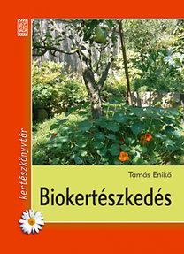 Tamás Enikő: Biokertészkedés