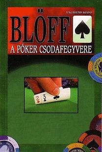 Vágó Csaba: Blöff - A póker csodafegyvere