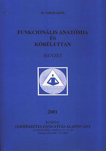 Dr. Veress János: Funkcionális anatómia és kórélettan - Jegyzet
